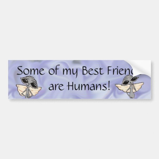 Some of my Best Friends are Human Adorable Aliens Car Bumper Sticker