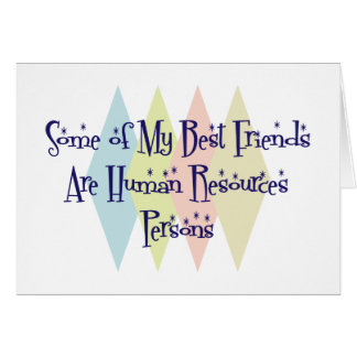 Some of My Best Friends Are Human Resources Person Card