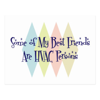 Some of My Best Friends Are HVAC Persons Postcard