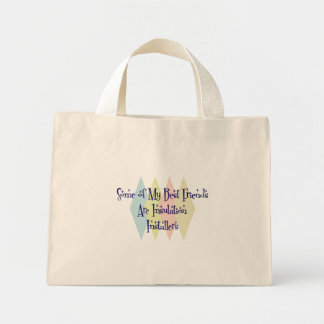 Some of My Best Friends Are Insulation Installers Mini Tote Bag