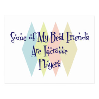Some of My Best Friends Are Lacrosse Players Postcard
