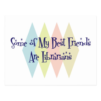 Some of My Best Friends Are Librarians Postcard