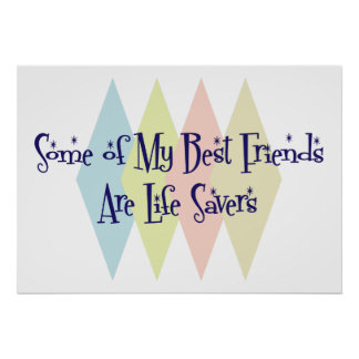 Some of My Best Friends Are Life Savers Poster