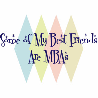 Some of My Best Friends Are MBAs Cutout