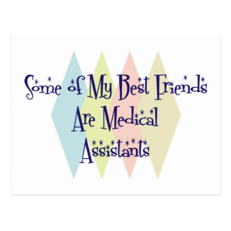 Some of My Best Friends Are Medical Assistants Postcard