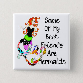 Some Of My Best Friends Are Mermaids Button