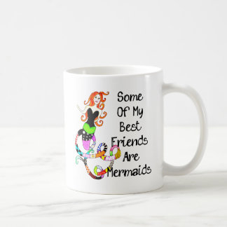 Some Of My Best Friends Are Mermaids Coffee Mug