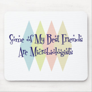 Some of My Best Friends Are Microbiologists Mouse Pad