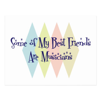 Some of My Best Friends Are Musicians Postcard