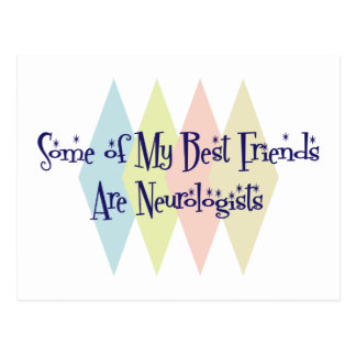 Some of My Best Friends Are Neurologists Postcard
