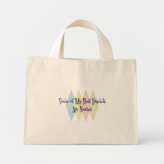 Some of My Best Friends Are Nurses Mini Tote Bag