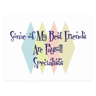 Some of My Best Friends Are Payroll Specialists Postcard