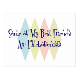 Some of My Best Friends Are Phlebotomists Postcard