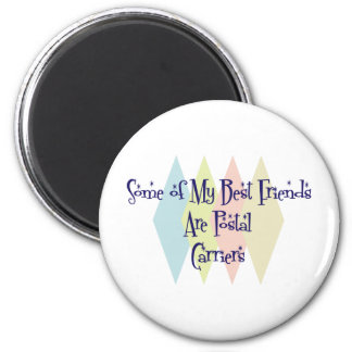Some of My Best Friends Are Postal Carriers 2 Inch Round Magnet
