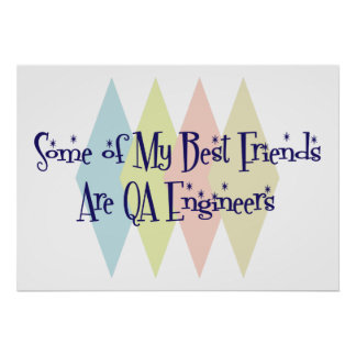 Some of My Best Friends Are QA Engineers Poster