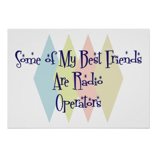 Some of My Best Friends Are Radio Operators Posters