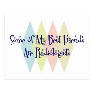 Some of My Best Friends Are Radiologists Postcard