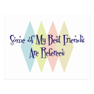 Some of My Best Friends Are Referees Postcard