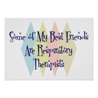 Some of My Best Friends Are Respiratory Therapists Poster