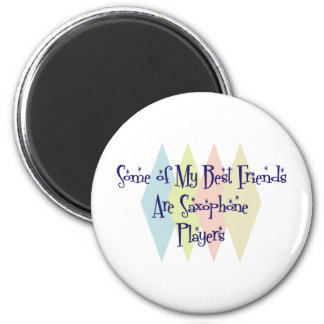 Some of My Best Friends Are Saxophone Players 2 Inch Round Magnet