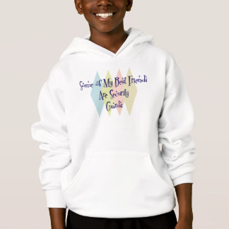 Some of My Best Friends Are Security Guards Hoodie