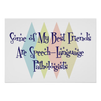 Some of My Best Friends Are Speech-Language Pathol Poster