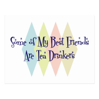 Some of My Best Friends Are Tea Drinkers Postcard
