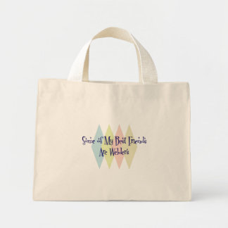 Some of My Best Friends Are Welders Mini Tote Bag