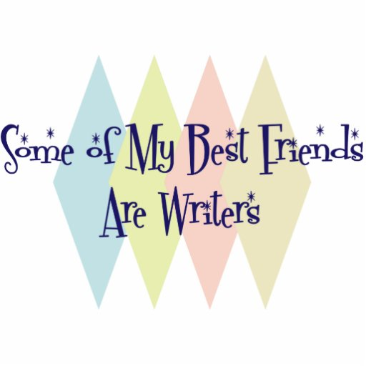 Some of My Best Friends Are Writers Cut Out