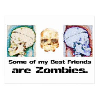 Some of my best friends are zombies postcard