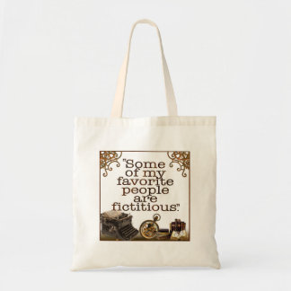 """Some of my favorite people are fictitious."" Tote Bag"