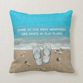 Some of the Best Memories are made in Flip Flops Throw Pillow