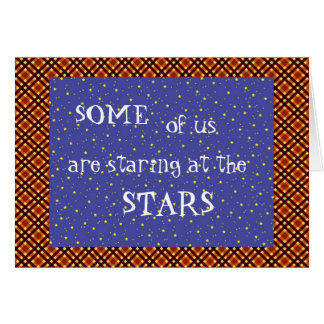 Some of us are staring at the stars card