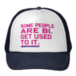 Some people are bi. Get used to it. Trucker Hat