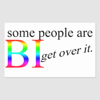 Some people are bisexual get over it sticker