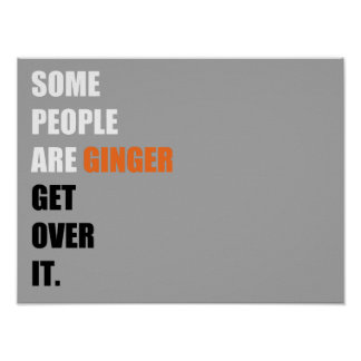 """Some People are Ginger 16"""" x 12"""", Poster Paper"""