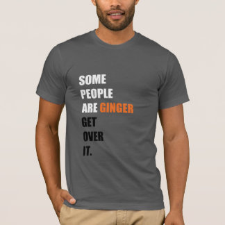 Some People are Ginger American Apparel T-Shirt