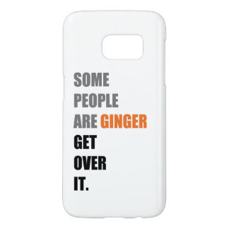 Some People are Ginger Samsung Galaxy S7 Case
