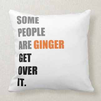 "Some People are Ginger Throw Pillow 20"" x 20"""