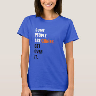 Some People are Ginger Women's Basic T-Shirt