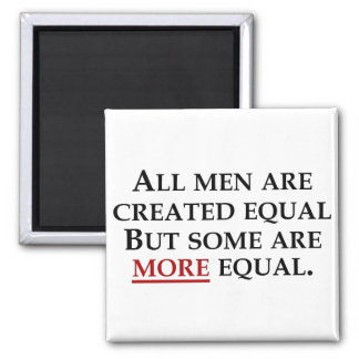 Some people are just more equal than others magnet