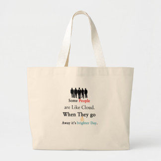Some People are Like Clouds. When They go Away It' Large Tote Bag