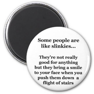 Some People Are Like Slinkies Magnet