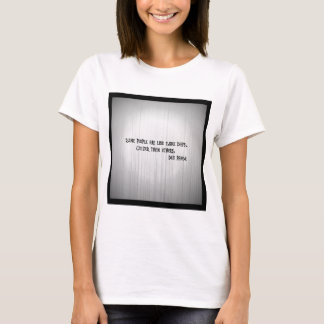 Some people are like some days colder than others T-Shirt