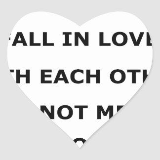 some people  are meant to fall in love with each o heart sticker