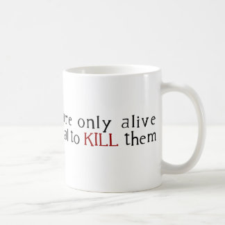 Some People Are Only Alive Because Its Illegal ... Classic White Coffee Mug