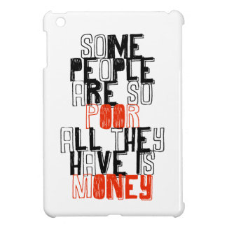 Some people are so poor all they have is money cover for the iPad mini