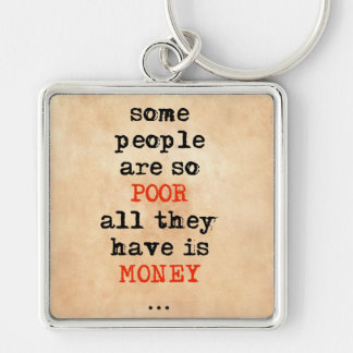Some people are so poor all they have is money keychain
