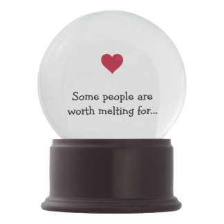 Some People Are Worth Melting For Love Snow Globe