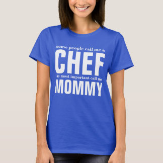 Some people call me a chef T-Shirt